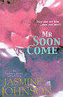 Mr Soon Come by Jasmine Johnson (Paperback, 2001)