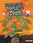 Experiment with Parts of a Plant by Nadia Higgins (Hardback, 2015)