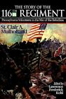 The Story of the 116th Regiment: Pennsylvania Volunteers in the War of Rebellion by Lawrence Frederick Kohl, St.Clair Mulholland (Hardback, 1995)