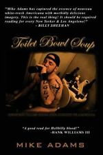 Toilet Bowl Soup : Redneck Tales from the Armpit of America by Mike Adams...