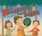 Watermelon in the Sukkah by Sylvia A Rouss (Paperback, 2013)