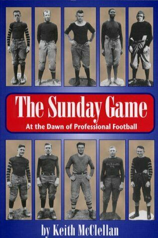 The Sunday Game  At the Dawn of Professional Football  Ohio History a