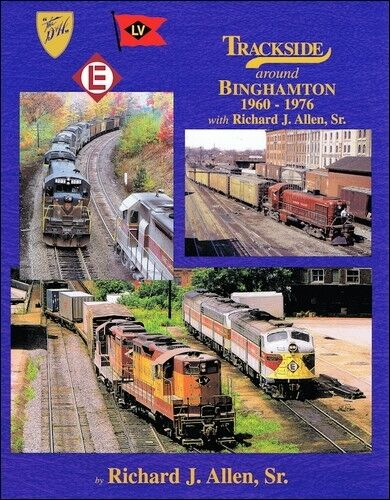 Trackside around Binghamton, 1960-1976 / Railroad