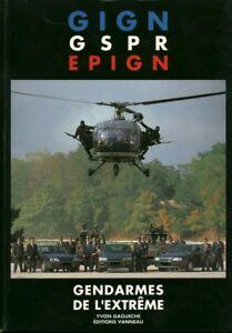 Details Sur Livre Gign Gspr Epign Gendarmes De L Extreme Yvon Gagueche Book