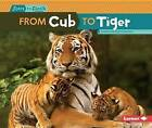 From Cub to Tiger by Jennifer Boothroyd (Paperback, 2016)