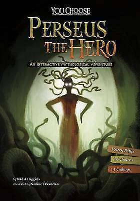 Perseus the Hero: An Interactive Mythological Adventure by Nadia Higgins...