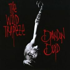 The Wild Trapeze by Brandon Boyd