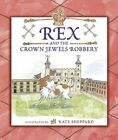 Rex and the Crown Jewels Robbery by Walker Books Ltd (Hardback, 2014)