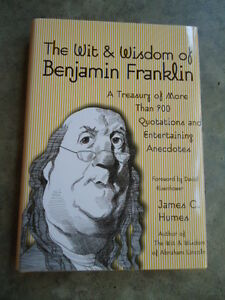 The Wit & Wisdom of Benjamin Franklin by James C. Humes ...