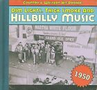 Dim Lights, Thick Smoke and Hillbilly Music: 1950 by Various Artists (CD, Mar-2011, Bear Family Records (Germany))