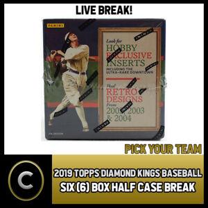 2019 PANINI DIAMOND KINGS BASEBALL 6 BOX HALF CASE BREAK #A216 - PICK YOUR TEAM