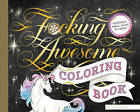 Fucking Awesome Coloring Book by Calligraphuck (Paperback, 2017)