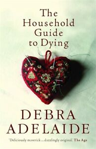 The-Household-Guide-to-Dying-039-Adelaide-Debra