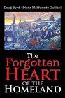 The Forgotten Heart of the Homeland by Doug Byrd - Diana Maldonado Guiliani (Paperback / softback, 2013)