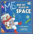 Me and My Place in Space by Joan Sweeney (Paperback, 1999)