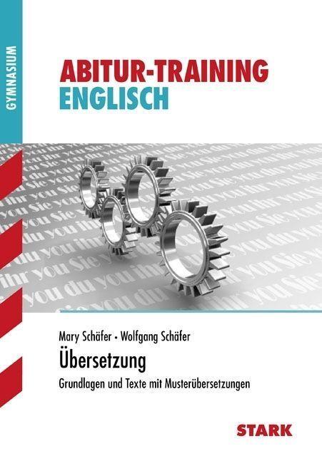 Abitur-Training Englisch/Übersetzung von Wolfgang Schäfer und Mary Schäfer