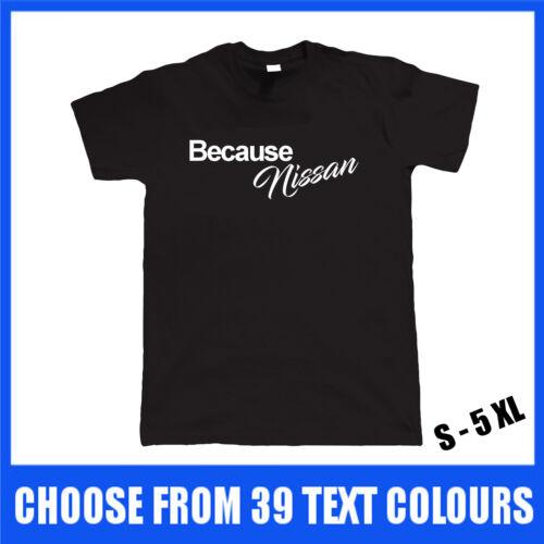 5XL Gift Micra Skyline 200sx 180 350z GTR Sport Car Because Nissan T Shirt S