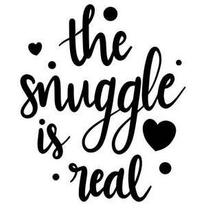 The Snuggle Is Real Vinyl Wall Graphic Decal Sticker Ebay
