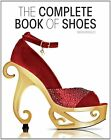 The Complete Book of Shoes by Marta Morales (Hardback, 2013)