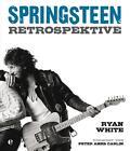 Springsteen-Retrospektive von Ryan White (2014, Gebundene Ausgabe)