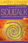 Soul Talk: The Language God Longs for Us to Speak by Larry Crabb (Paperback, 2005)