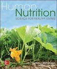 Human Nutrition : Science for Healthy Living by Wendy Schiff and Tammy J. Stephenson (2015, Hardcover)