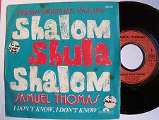"""SAMUEL THOMAS : Shalom shula shalom / I don't know - 7"""" SP POLYDOR FRANCE 1972"""