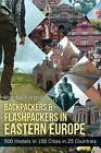 Backpackers & Flashpackers in Eastern Europe  : 500 Hostels in 100 Cities in 25 Countries by Hardie Karges (Paperback / softback, 2013)