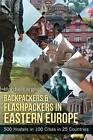 Backpackers & Flashpackers in Eastern Europe  : 500 Hostels in 100 Cities in 25 Countries by Hardie Karges (Paperback / softback, 2013)