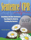 Sentence CPR: Breathing Life into Sentences That Might as Well be Pushing Up Daisies! by Phyllis Beveridge Nissila (Paperback, 2010)