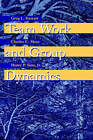 Team Work and Group Dynamics by Charles C. Manz, G.L. Stewart, Henry P. Sims (Paperback, 1998)