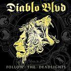 Follow The Deadlights - Diablo Blvd 2015 CD 727361345402