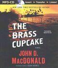 The Brass Cupcake by John D MacDonald (CD-Audio, 2015)