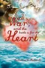 It's War, and the Battle Is for the Heart by Catherine C Rothwell (Paperback / softback, 2012)
