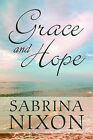 Grace and Hope by Sabrina Nixon (Paperback / softback, 2010)
