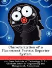 Characterization of a Fluorescent Protein Reporter System by Sandra J Dias (Paperback / softback, 2012)