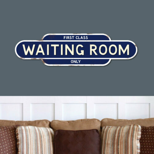 First Class Train Station Sign Upto HUGE 4ft Vintage Style WAITING ROOM Sign