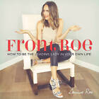 Front Roe: How to be the Leading Lady in Your Own Life by Louise Roe (Hardback, 2015)