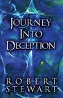 Journey Into Deception by Dr Robert Stewart (Paperback / softback, 2013)