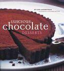 Luscious Chocolate Desserts by Lori Longbotham (Hardback, 2004)