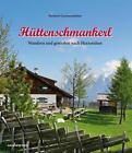 Hüttenschmankerl von Herbert Gschwendtner (2015, Gebundene Ausgabe)