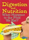 Digestion and Nutrition: What Happens to the Food We Eat? by Wendy Meshbesher, Eve Hartman (Paperback / softback, 2014)