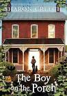 The Boy on the Porch by Sharon Creech (Hardback, 2013)