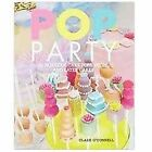 Pop Party : 35 Fabulous Cake POPs, Props and Layer Cakes by Clare O'Connell (2012, Hardcover)
