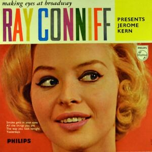 7-034-RAY-CONNIFF-presents-JEROME-KERN-Making-Eyes-At-Broadway-PHILIPS-EP-orig-1960