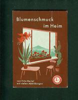 Blumenschmuck im Heim Fritz Hertel Fotos Zeichnungen 1960er Blumen Pflanzen
