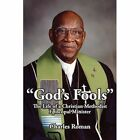 God's Fools The Life of a Christian Methodist Episcopal Minister Charles Roman