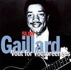 Vout for Voutoreenees by Slim Gaillard (CD, 2002, Acrobat (USA))
