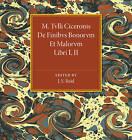 M. Tvlli Ciceronis: De Finibvs Bonorvm et Malorvm Libri I, II by Cambridge University Press (Paperback, 2016)