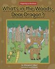 What's in the Woods, Dear Dragon? by Margaret Hillert (Hardback, 2014)